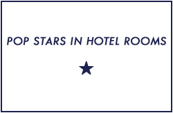 Pop Stars in Hotel Rooms