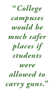 College campuses would be much safer places if students were allowed to carry guns.