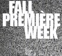 Fall Premiere Week