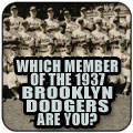 Which Member of the 1937 Brooklyn Dodgers Are You?