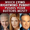 Which Lying Rightwing Pundit Pushes Your Buttons the Most?