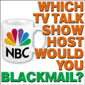 Which TV Talk-Show Host Would You Blackmail?