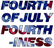 Fourth of July Fourthiness