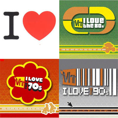 I Love 'I Love the 70s,' 'I Love the 80s,' 'I Love the 90s,' and 'I Love the 80s Strikes Back'.