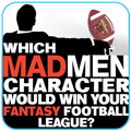 Which Mad Men Character Would Win Your Fantasy Football League?