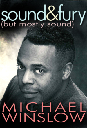 Sound & Fury, But Mostly Sound: The Michael Winslow Story