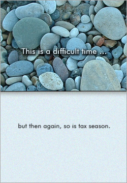 This is a difficult time. But then again, so is tax season.