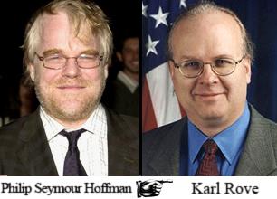 Philip Seymour Hoffman ... Karl Rove