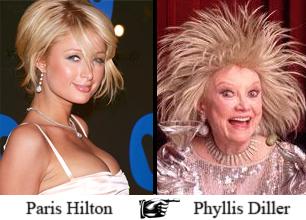 Paris Hilton ... Phyllis Diller