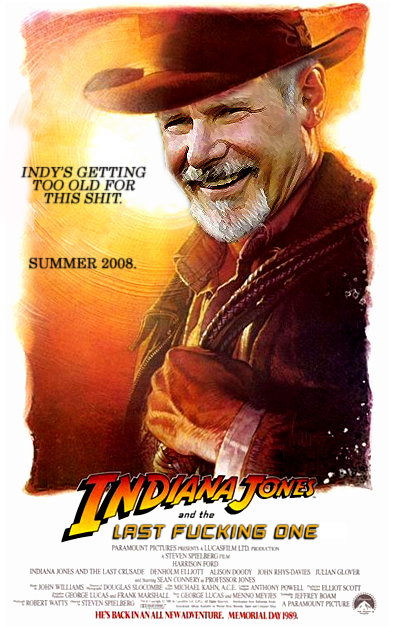 Indiana Jones and the Last Fucking One