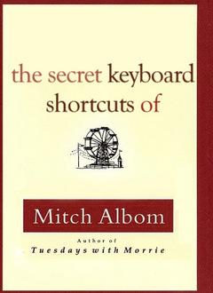 The Secret Keyboard Shortcuts of Mitch Albom